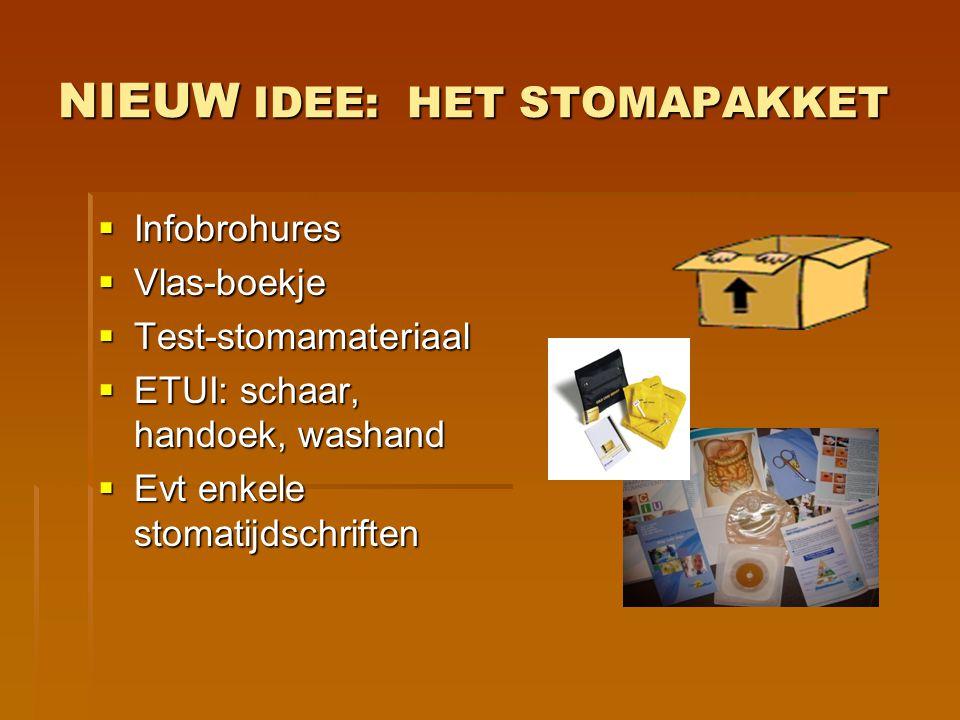 NIEUW IDEE: HET STOMAPAKKET  Infobrohures  Vlas-boekje  Test-stomamateriaal  ETUI: schaar, handoek, washand  Evt enkele stomatijdschriften