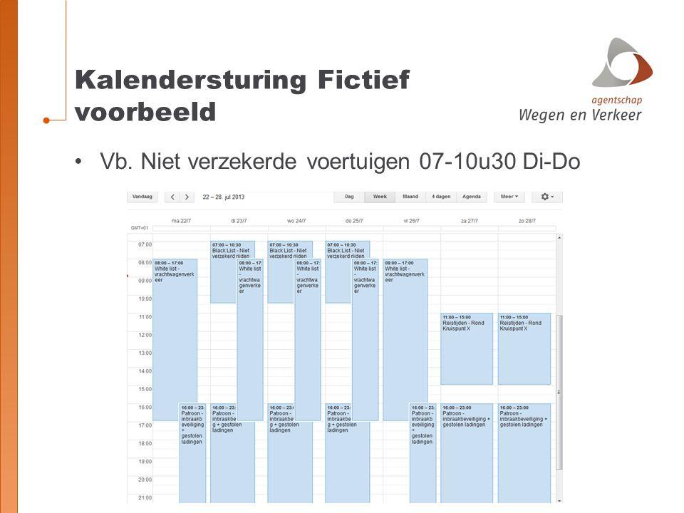 Kalendersturing Fictief voorbeeld Vb. Niet verzekerde voertuigen 07-10u30 Di-Do