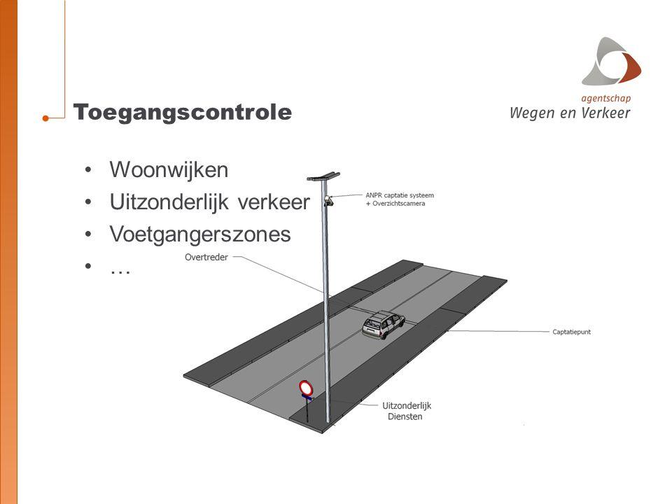 Toegangscontrole Woonwijken Uitzonderlijk verkeer Voetgangerszones …