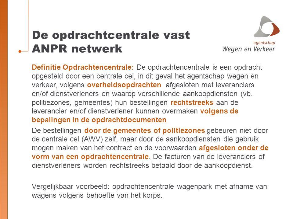 De opdrachtcentrale vast ANPR netwerk Definitie Opdrachtencentrale: De opdrachtencentrale is een opdracht opgesteld door een centrale cel, in dit geva