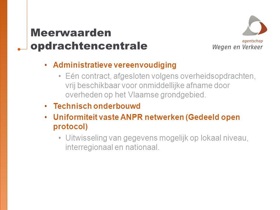 Meerwaarden opdrachtencentrale Administratieve vereenvoudiging Eén contract, afgesloten volgens overheidsopdrachten, vrij beschikbaar voor onmiddellij