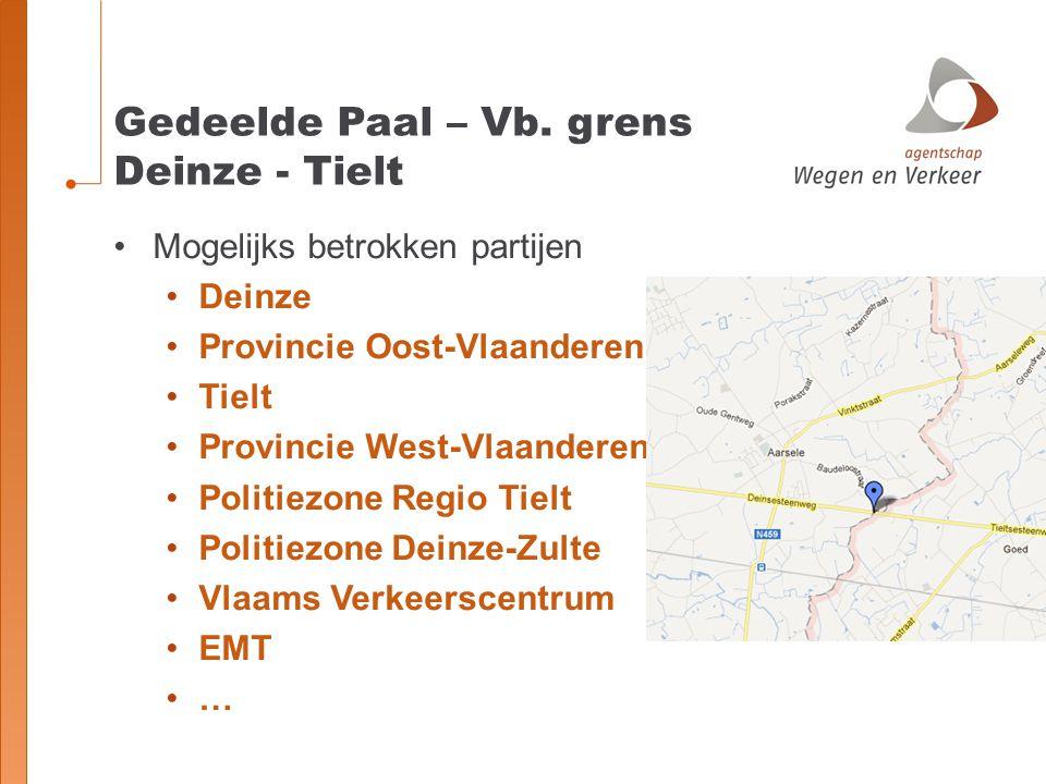 Gedeelde Paal – Vb. grens Deinze - Tielt Mogelijks betrokken partijen Deinze Provincie Oost-Vlaanderen Tielt Provincie West-Vlaanderen Politiezone Reg