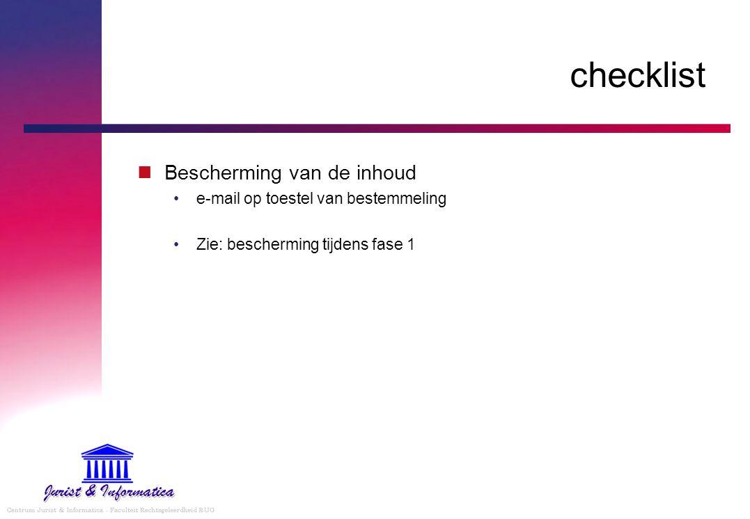 checklist Bescherming van de inhoud e-mail op toestel van bestemmeling Zie: bescherming tijdens fase 1