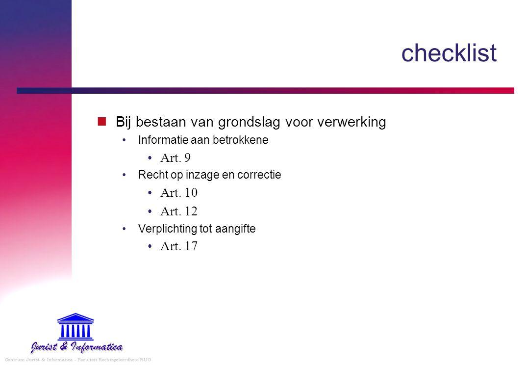 checklist Bij bestaan van grondslag voor verwerking Informatie aan betrokkene Art.