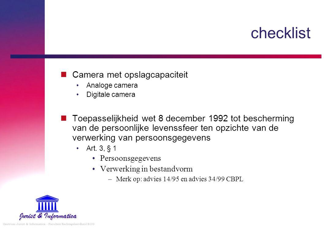 checklist Camera met opslagcapaciteit Analoge camera Digitale camera Toepasselijkheid wet 8 december 1992 tot bescherming van de persoonlijke levenssfeer ten opzichte van de verwerking van persoonsgegevens Art.