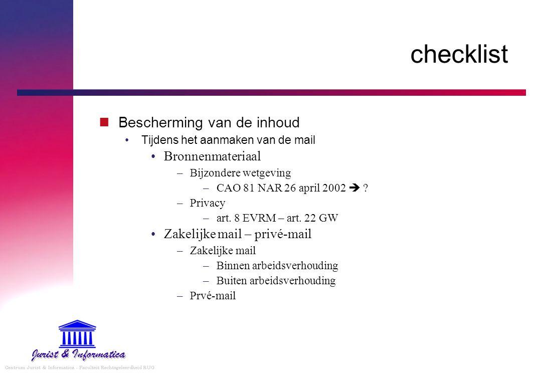 checklist Bescherming van de inhoud Tijdens het aanmaken van de mail Bronnenmateriaal –Bijzondere wetgeving –CAO 81 NAR 26 april 2002  .
