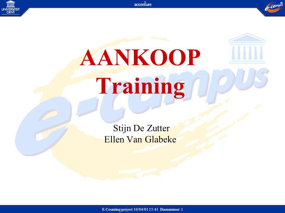 E-Counting project 10/04/01 15:41 Dianummer: 1 AANKOOP Training Stijn De Zutter Ellen Van Glabeke
