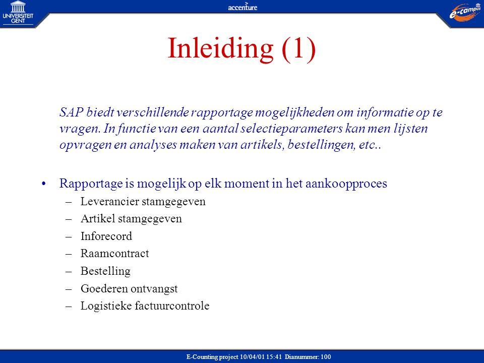 E-Counting project 10/04/01 15:41 Dianummer: 100 Inleiding (1) SAP biedt verschillende rapportage mogelijkheden om informatie op te vragen. In functie