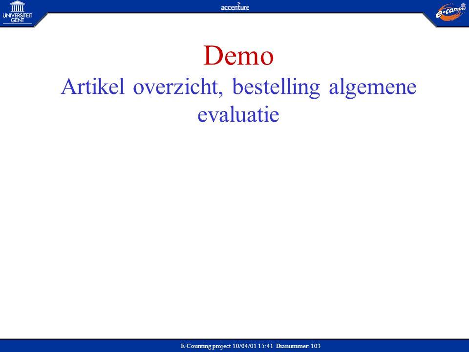 E-Counting project 10/04/01 15:41 Dianummer: 103 Demo Artikel overzicht, bestelling algemene evaluatie