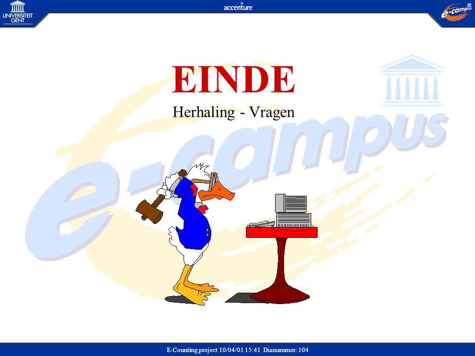 E-Counting project 10/04/01 15:41 Dianummer: 104 EINDE Herhaling - Vragen