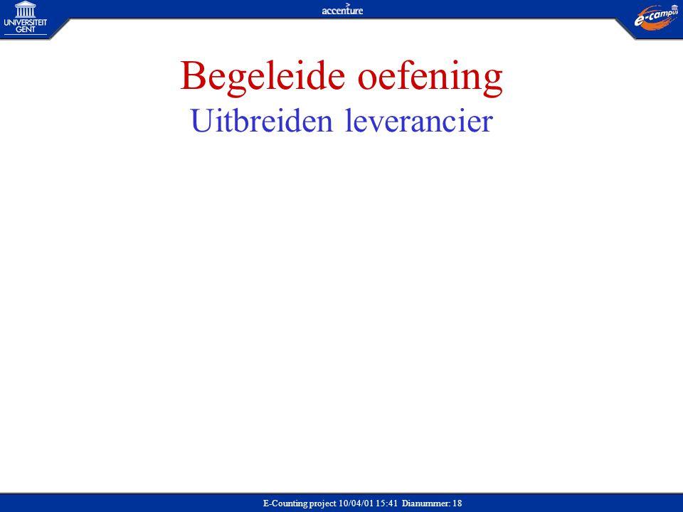 E-Counting project 10/04/01 15:41 Dianummer: 18 Begeleide oefening Uitbreiden leverancier