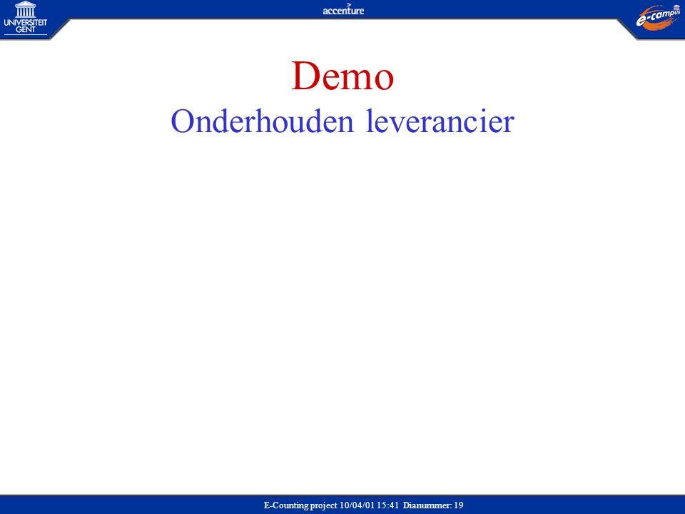 E-Counting project 10/04/01 15:41 Dianummer: 19 Demo Onderhouden leverancier