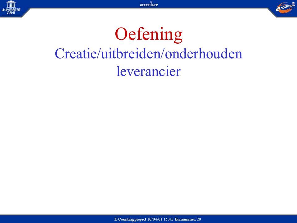 E-Counting project 10/04/01 15:41 Dianummer: 20 Oefening Creatie/uitbreiden/onderhouden leverancier