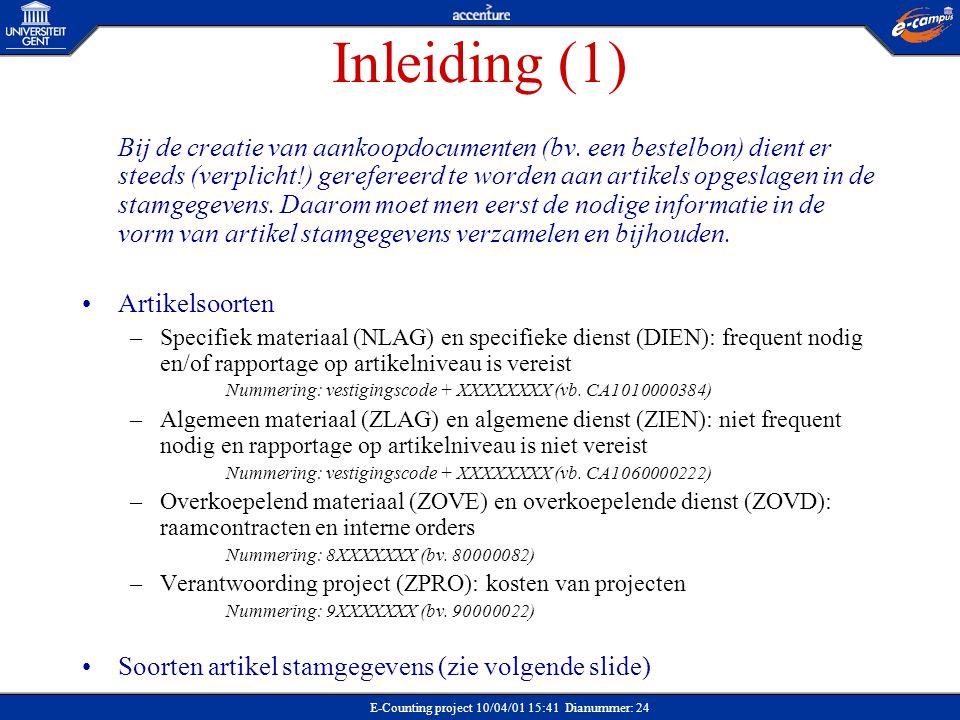 E-Counting project 10/04/01 15:41 Dianummer: 24 Inleiding (1) Bij de creatie van aankoopdocumenten (bv. een bestelbon) dient er steeds (verplicht!) ge