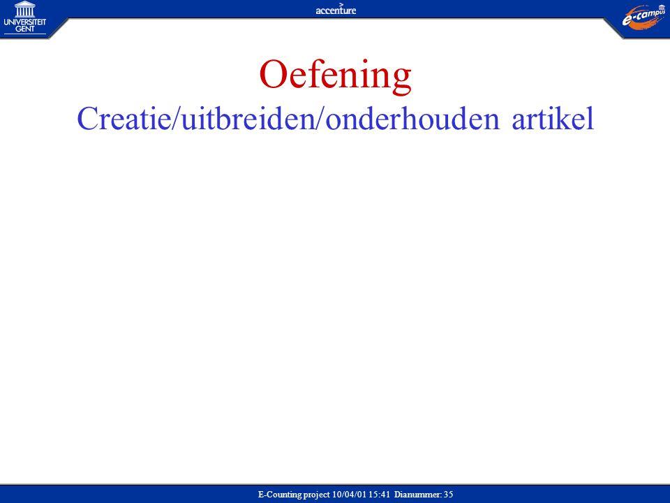 E-Counting project 10/04/01 15:41 Dianummer: 35 Oefening Creatie/uitbreiden/onderhouden artikel