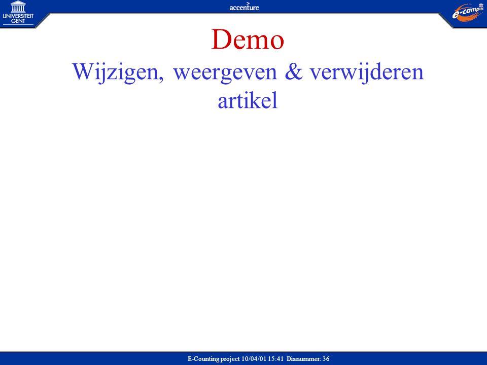 E-Counting project 10/04/01 15:41 Dianummer: 36 Demo Wijzigen, weergeven & verwijderen artikel