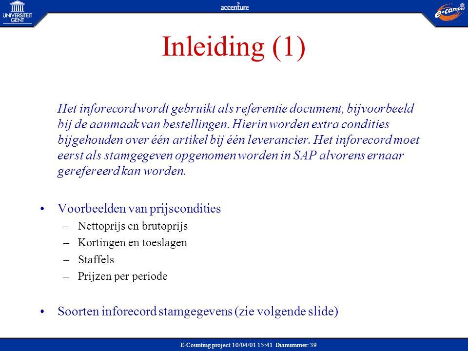 E-Counting project 10/04/01 15:41 Dianummer: 39 Inleiding (1) Het inforecord wordt gebruikt als referentie document, bijvoorbeeld bij de aanmaak van b