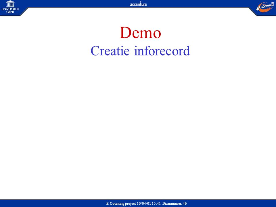E-Counting project 10/04/01 15:41 Dianummer: 46 Demo Creatie inforecord