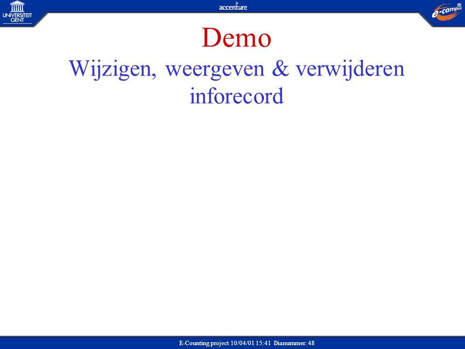 E-Counting project 10/04/01 15:41 Dianummer: 48 Demo Wijzigen, weergeven & verwijderen inforecord