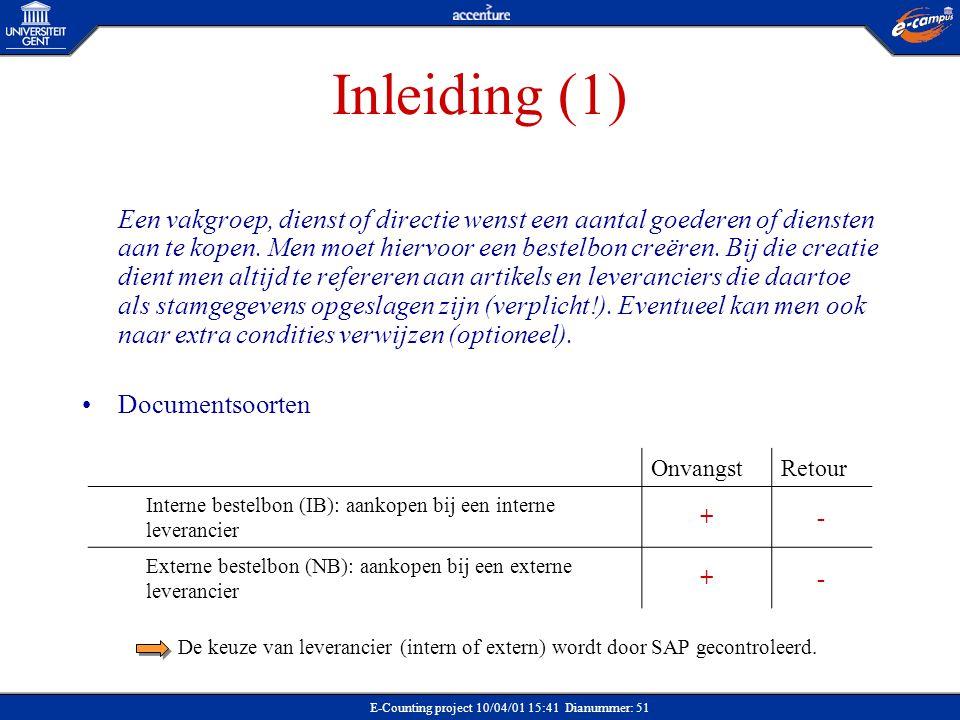 E-Counting project 10/04/01 15:41 Dianummer: 51 Inleiding (1) Een vakgroep, dienst of directie wenst een aantal goederen of diensten aan te kopen. Men