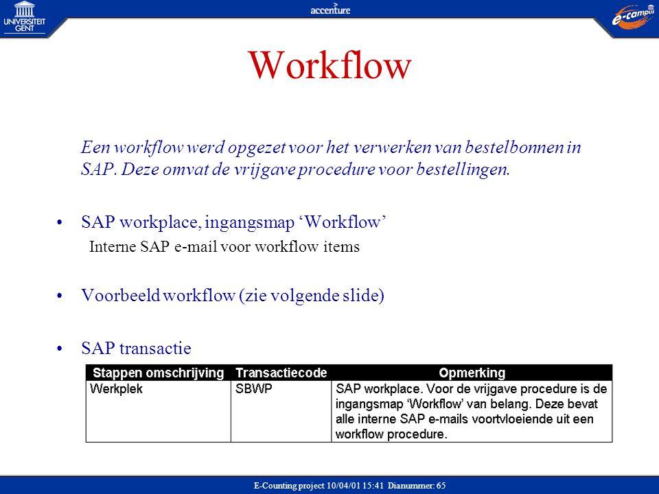 E-Counting project 10/04/01 15:41 Dianummer: 65 Workflow Een workflow werd opgezet voor het verwerken van bestelbonnen in SAP. Deze omvat de vrijgave