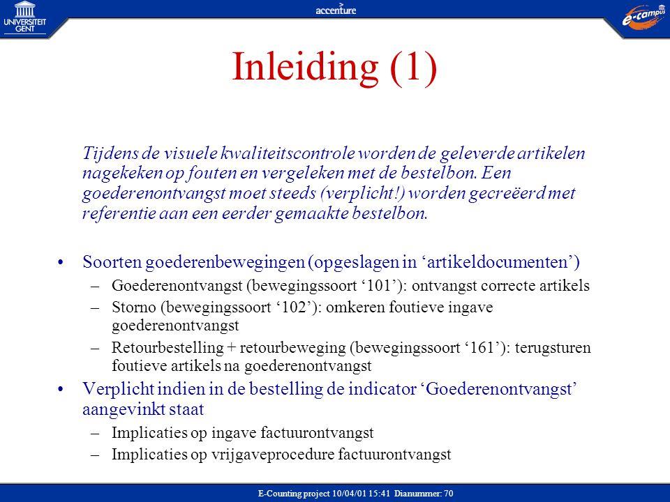 E-Counting project 10/04/01 15:41 Dianummer: 70 Inleiding (1) Tijdens de visuele kwaliteitscontrole worden de geleverde artikelen nagekeken op fouten