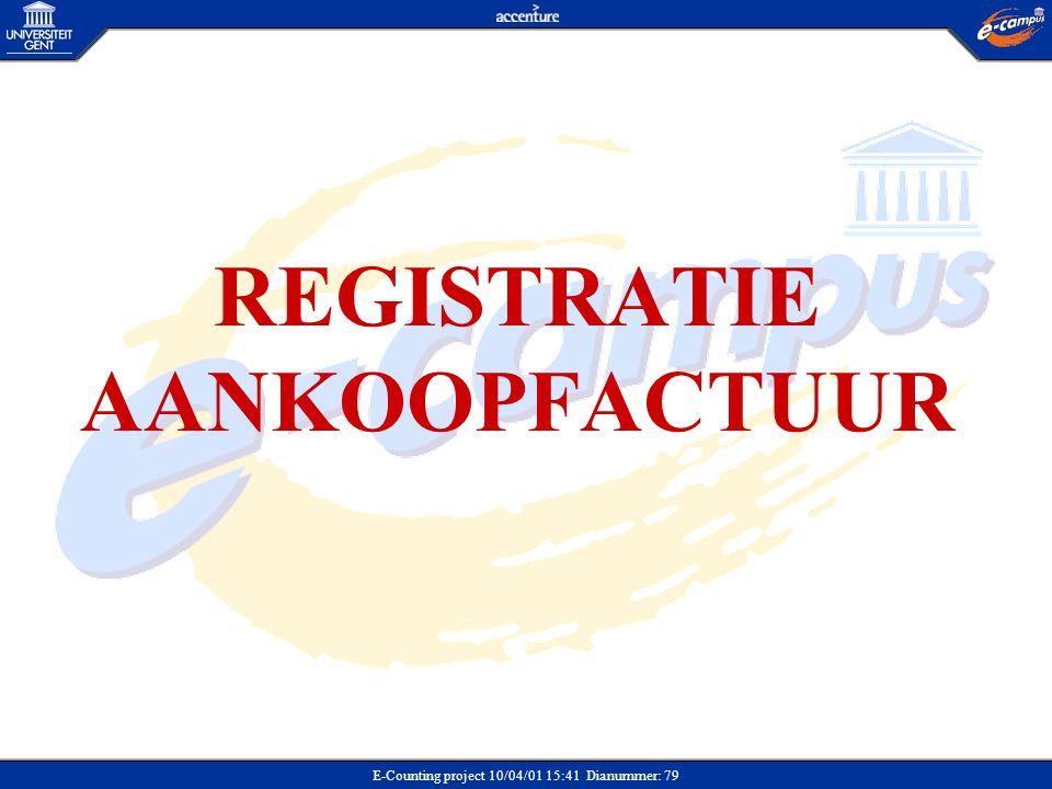 E-Counting project 10/04/01 15:41 Dianummer: 79 REGISTRATIE AANKOOPFACTUUR