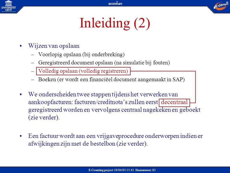 E-Counting project 10/04/01 15:41 Dianummer: 83 Inleiding (2) Wijzen van opslaan –Voorlopig opslaan (bij onderbreking) –Geregistreerd document opslaan