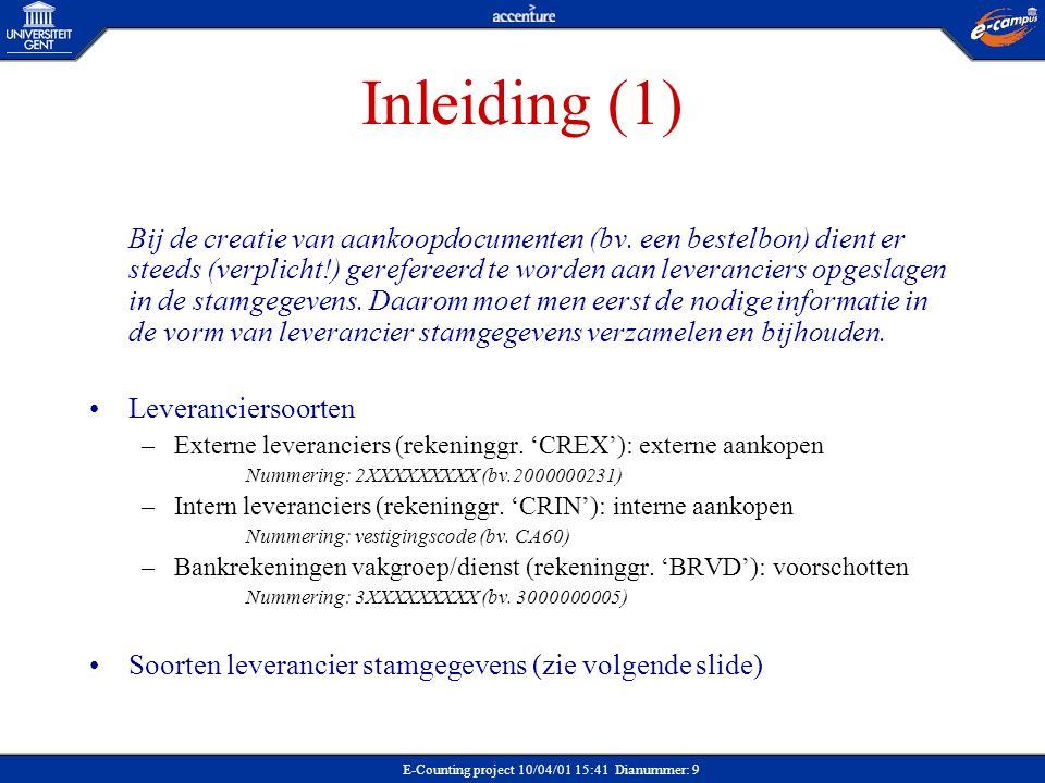 E-Counting project 10/04/01 15:41 Dianummer: 9 Inleiding (1) Bij de creatie van aankoopdocumenten (bv. een bestelbon) dient er steeds (verplicht!) ger