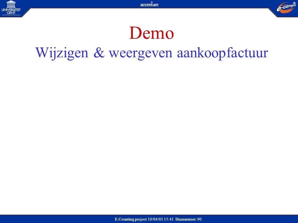 E-Counting project 10/04/01 15:41 Dianummer: 90 Demo Wijzigen & weergeven aankoopfactuur