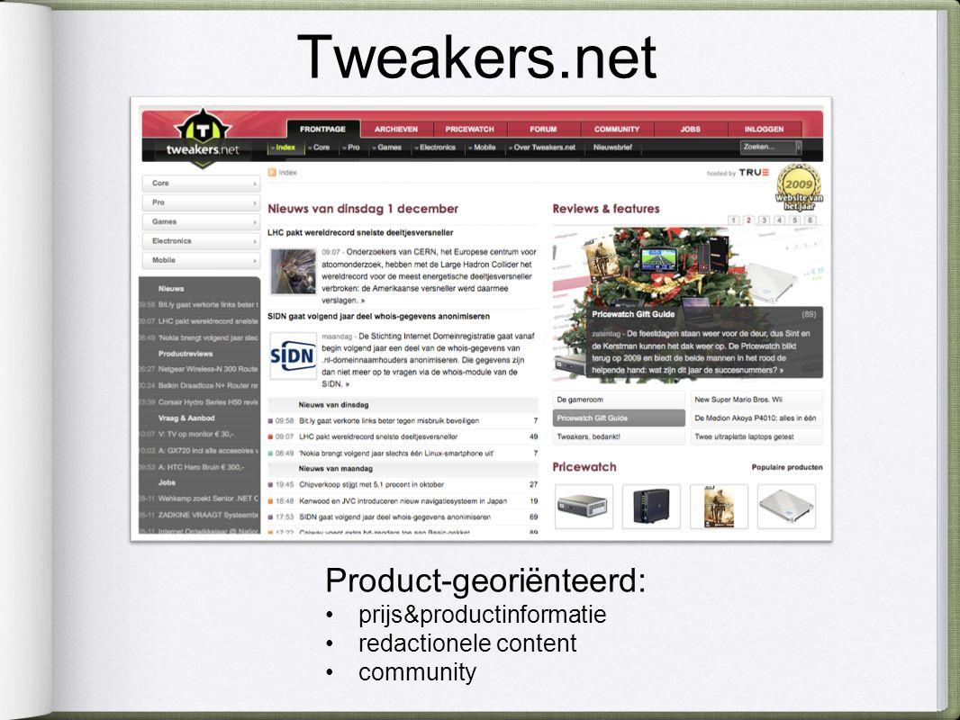 Tweakers.net Product-georiënteerd: prijs&productinformatie redactionele content community
