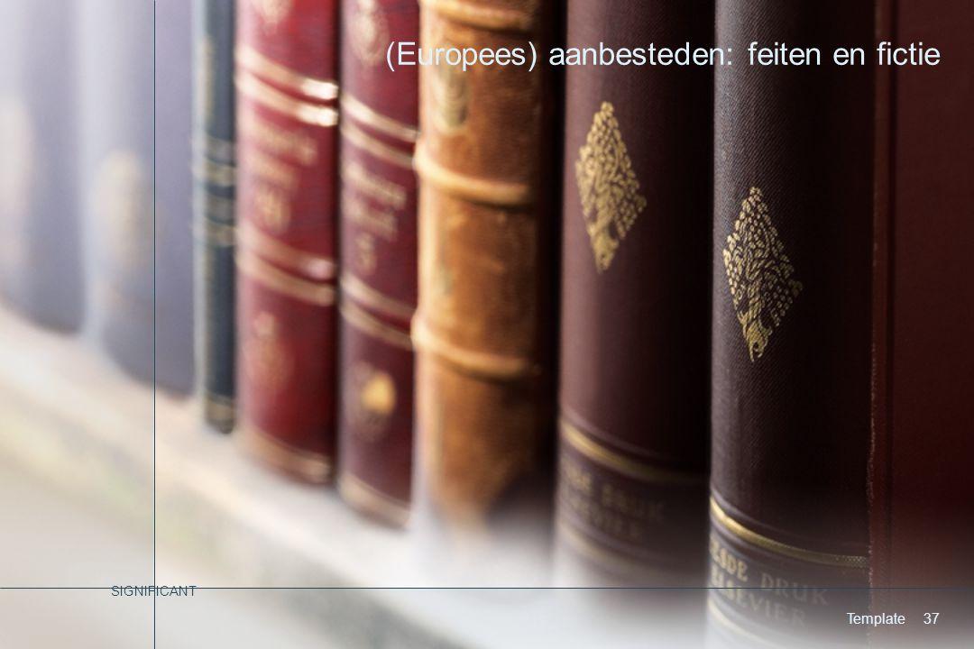 SIGNIFICANT Template37 (Europees) aanbesteden: feiten en fictie