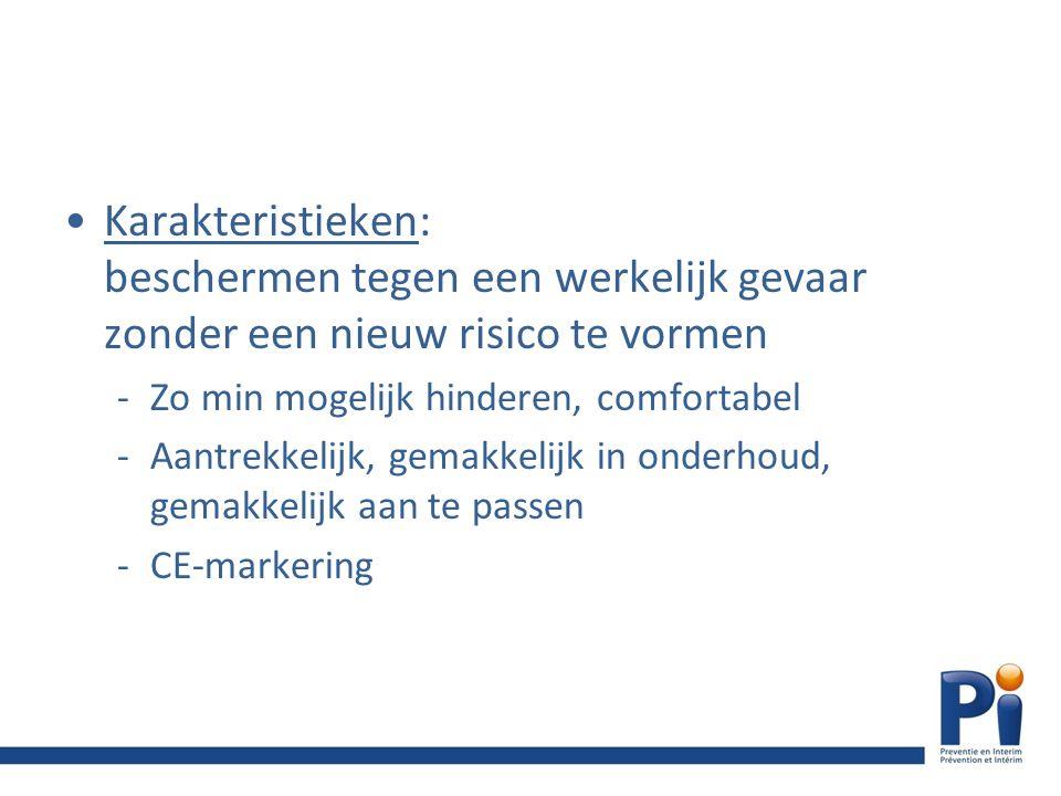 Gebruik van PBM Voorwaarden: -Restrisico's -Inventaris en evaluatie van de risico's: dragen -waar .