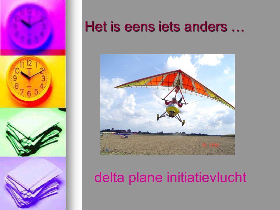 Het is eens iets anders … delta plane initiatievlucht