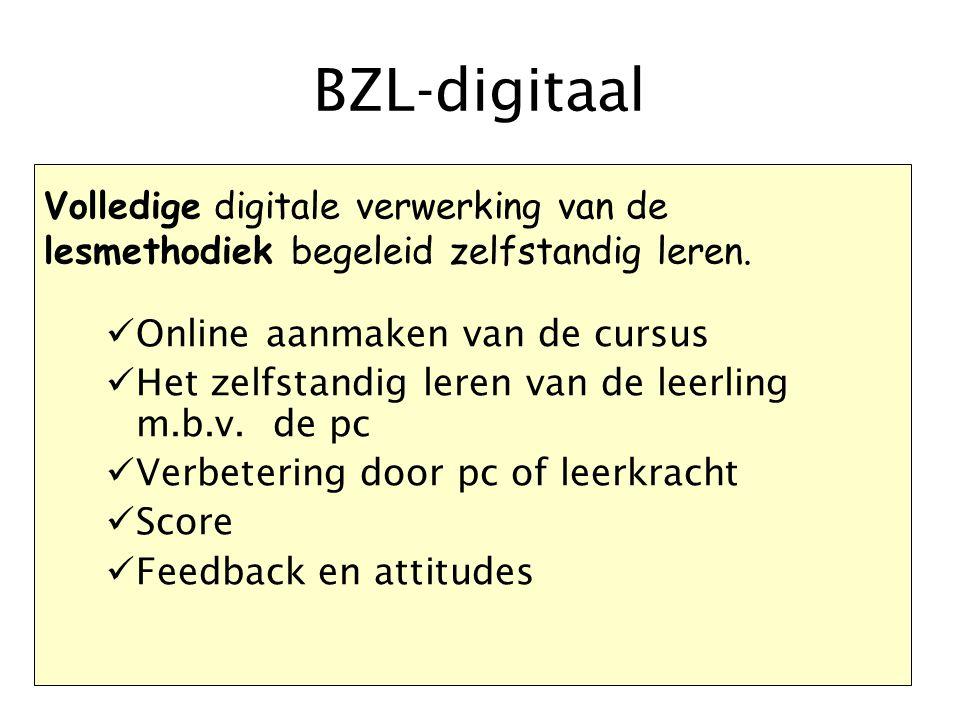 BZL-digitaal Online aanmaken van de cursus Het zelfstandig leren van de leerling m.b.v. de pc Verbetering door pc of leerkracht Score Feedback en atti
