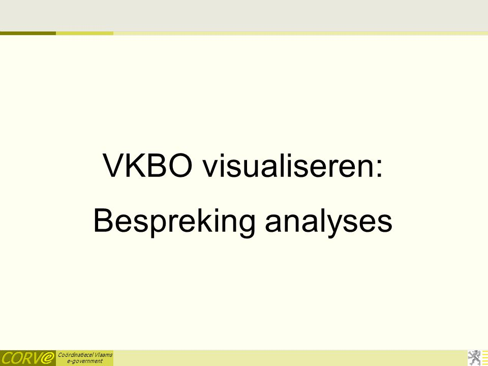 Coördinatiecel Vlaams e-government VKBO visualiseren: Bespreking analyses