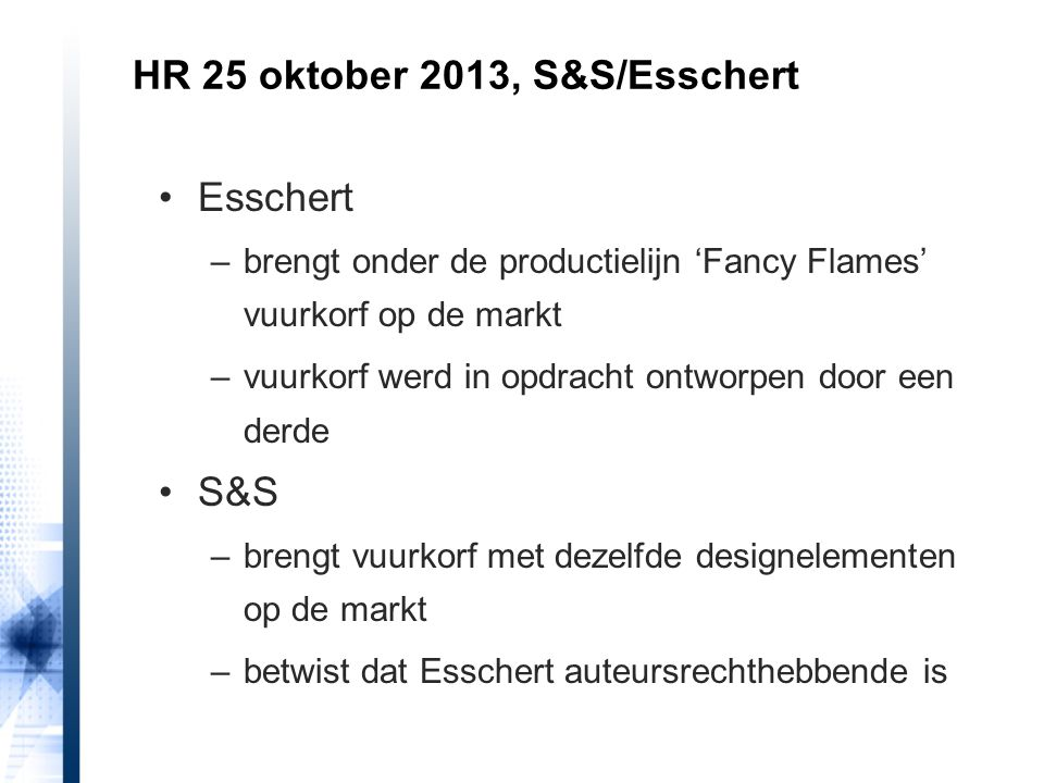 Esschert –brengt onder de productielijn 'Fancy Flames' vuurkorf op de markt –vuurkorf werd in opdracht ontworpen door een derde S&S –brengt vuurkorf m