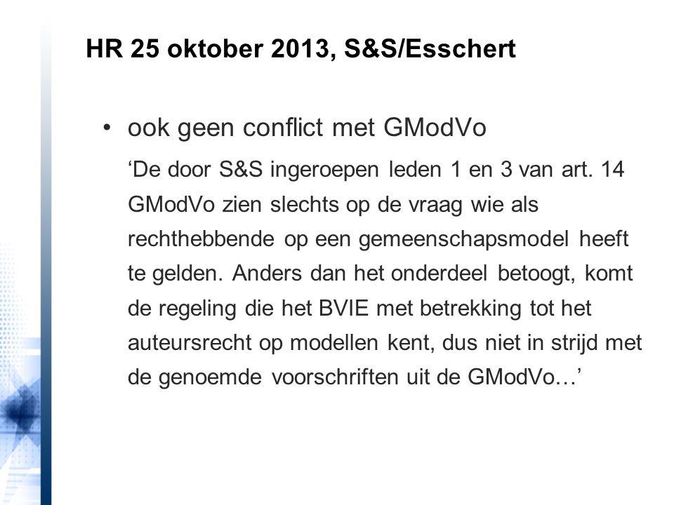 HR 25 oktober 2013, S&S/Esschert ook geen conflict met GModVo 'De door S&S ingeroepen leden 1 en 3 van art. 14 GModVo zien slechts op de vraag wie als