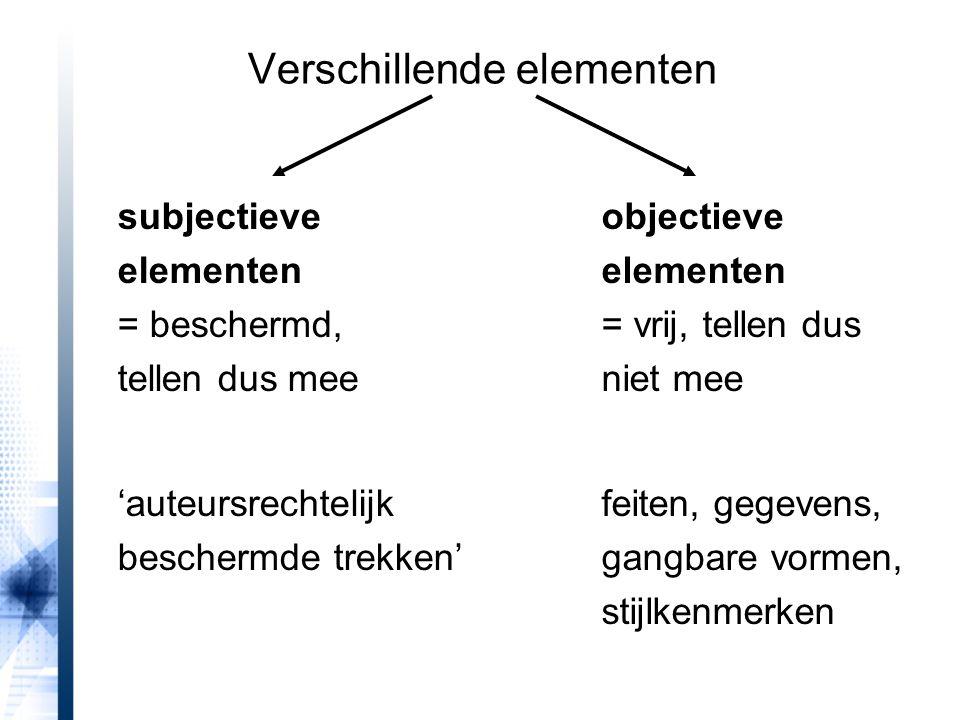 subjectieve elementen = beschermd, tellen dus mee 'auteursrechtelijk beschermde trekken' objectieve elementen = vrij, tellen dus niet mee feiten, gege