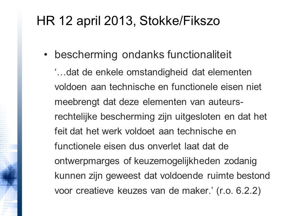 HR 12 april 2013, Stokke/Fikszo bescherming ondanks functionaliteit '…dat de enkele omstandigheid dat elementen voldoen aan technische en functionele