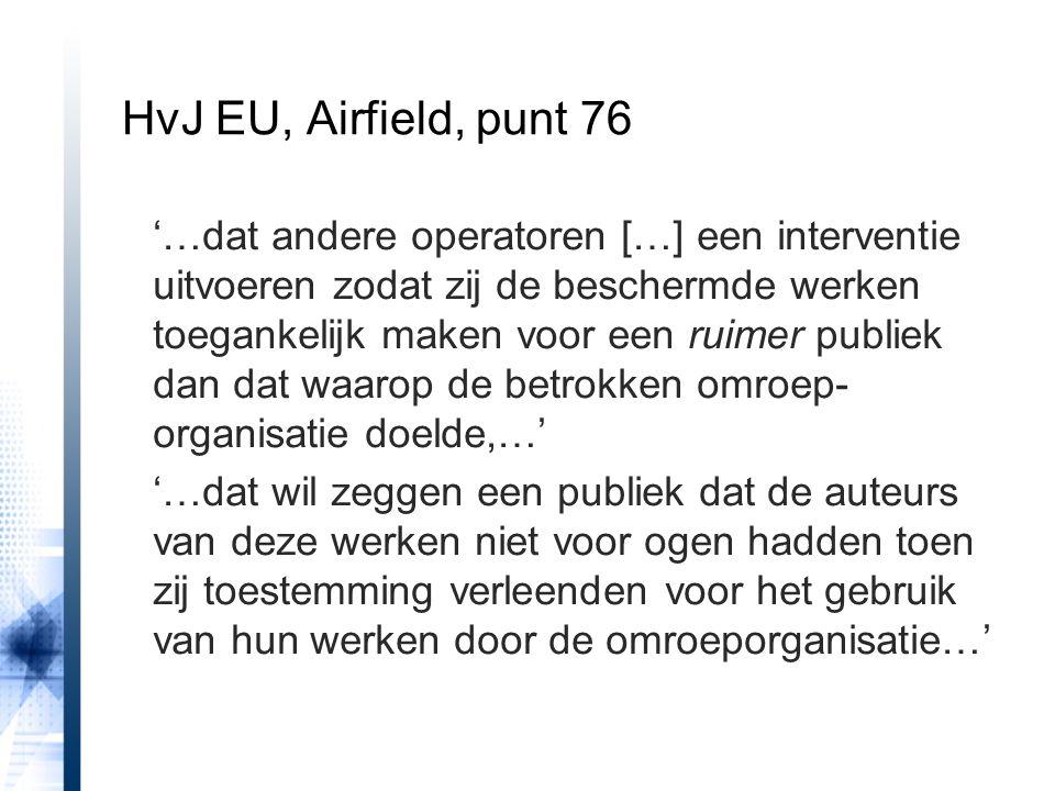 HvJ EU, Airfield, punt 76 '…dat andere operatoren […] een interventie uitvoeren zodat zij de beschermde werken toegankelijk maken voor een ruimer publ