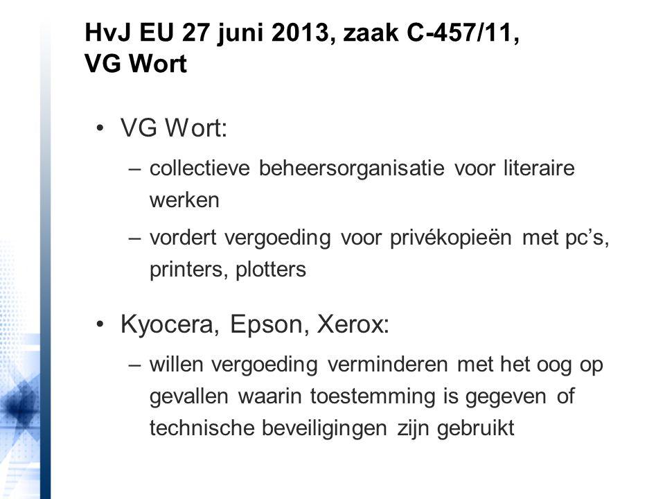 VG Wort: –collectieve beheersorganisatie voor literaire werken –vordert vergoeding voor privékopieën met pc's, printers, plotters Kyocera, Epson, Xero