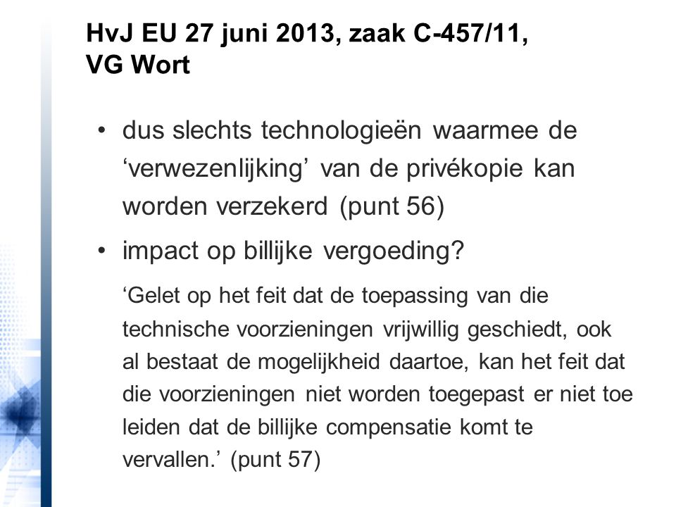 dus slechts technologieën waarmee de 'verwezenlijking' van de privékopie kan worden verzekerd (punt 56) impact op billijke vergoeding? 'Gelet op het f