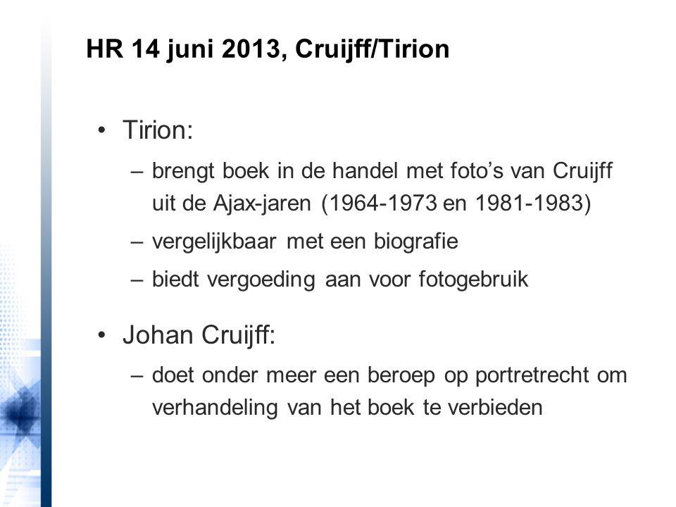 Tirion: –brengt boek in de handel met foto's van Cruijff uit de Ajax-jaren (1964-1973 en 1981-1983) –vergelijkbaar met een biografie –biedt vergoeding