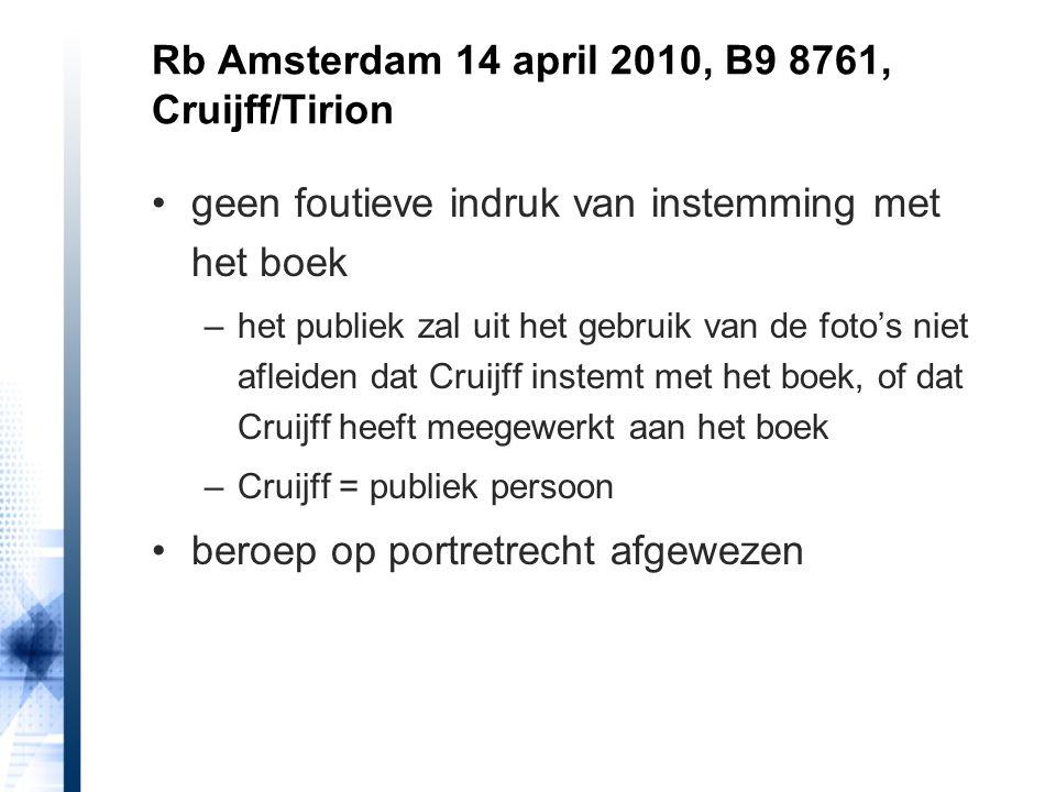 geen foutieve indruk van instemming met het boek –het publiek zal uit het gebruik van de foto's niet afleiden dat Cruijff instemt met het boek, of dat