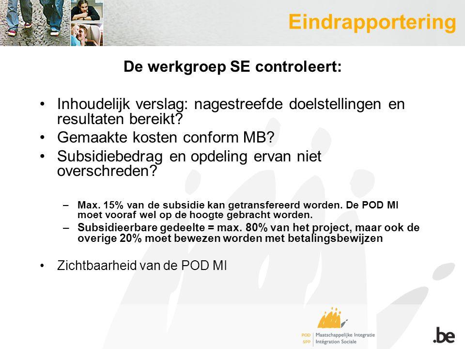 Eindrapportering De werkgroep SE controleert: Inhoudelijk verslag: nagestreefde doelstellingen en resultaten bereikt.