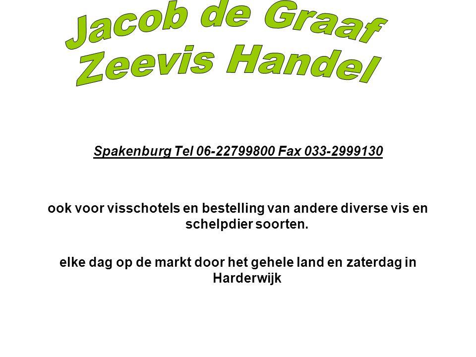 Spakenburg Tel 06-22799800 Fax 033-2999130 ook voor visschotels en bestelling van andere diverse vis en schelpdier soorten.