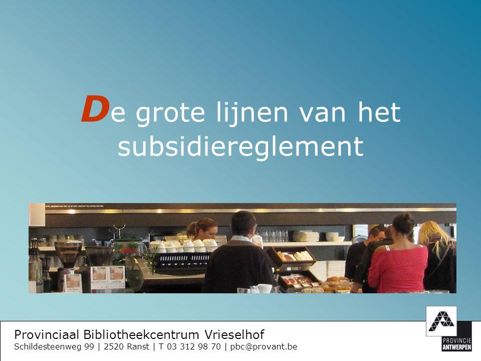 Provinciaal Bibliotheekcentrum Vrieselhof Schildesteenweg 99 | 2520 Ranst | T 03 312 98 70 | pbc@provant.be W at wordt bedoeld met innovatie Moderne bibliotheektechnieken en herinrichting.