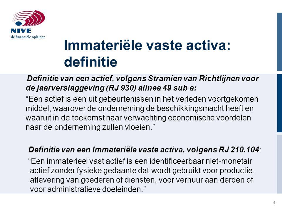 """4 Immateriële vaste activa: definitie Definitie van een actief, volgens Stramien van Richtlijnen voor de jaarverslaggeving (RJ 930) alinea 49 sub a: """""""