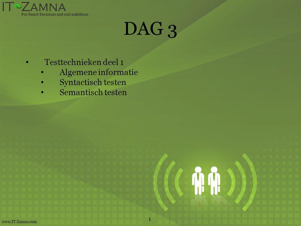 DAG 3 1 Testtechnieken deel 1 Algemene informatie Syntactisch testen Semantisch testen